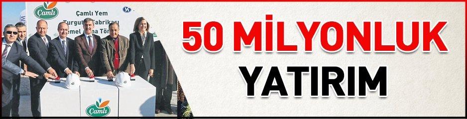 Yaşar'dan Turgutlu'ya 50 milyonluk yatırım