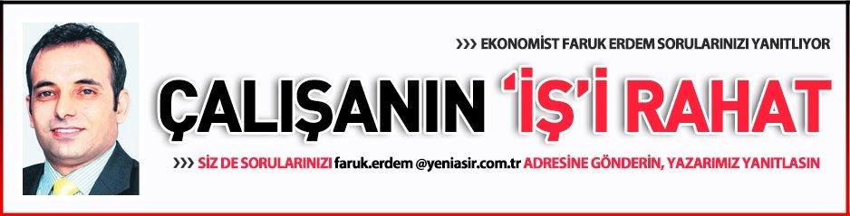 ÇALIŞANIN 'İŞ'İ RAHAT!