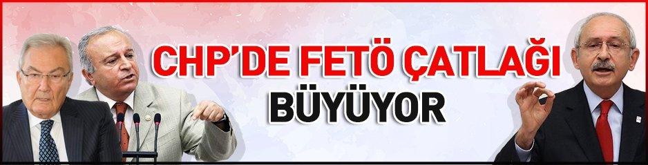 CHP'DE FETÖ ÇATLAĞI BÜYÜYOR